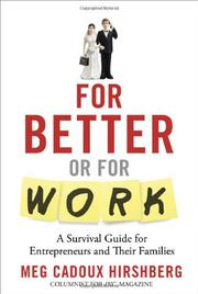 FOR BETTER OR FOR WORK by Meg Cadoux Hirshberg