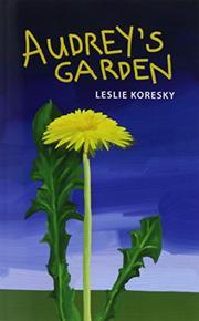 Audrey's Garden by Leslie Koresky
