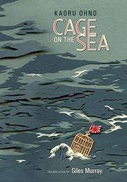 CAGE ON THE SEA by Kaoru Ohno