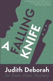 A FALLING KNIFE by Judith Deborah