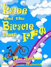 KYLEE AND THE BICYCLE THAT FLEW by Fran Spilman