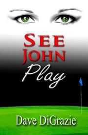 SEE JOHN PLAY by Dave DiGrazie