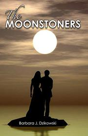 THE MOONSTONERS by Barbara J. Dzikowski