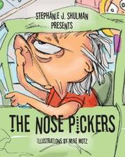 THE NOSE PICKERS by Stephanie J. Shulman
