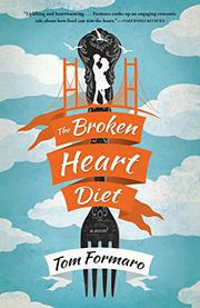 The Broken Heart Diet by Tom Formaro