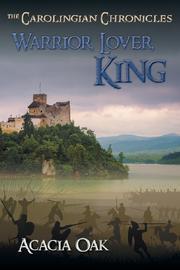 Warrior, Lover, King by Acacia Oak