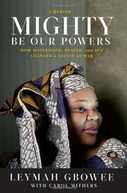 MIGHTY BE THEIR POWERS by Leymah Gbowee