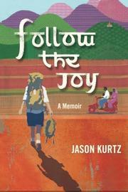 FOLLOW THE JOY by Jason Scott Kurtz