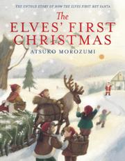 THE ELVES' FIRST CHRISTMAS by Atsuko Morozumi