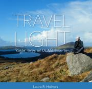 TRAVEL LIGHT by Laura R.  Holmes