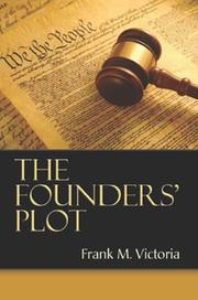 THE FOUNDERS' PLOT by Frank M. Victoria