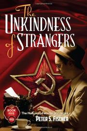 THE UNKINDNESS OF STRANGERS by Peter S. Fischer