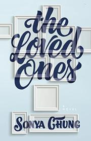 THE LOVED ONES by Sonya Chung