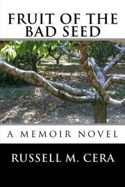 FRUIT OF THE BAD SEED  by Russell M. Cera