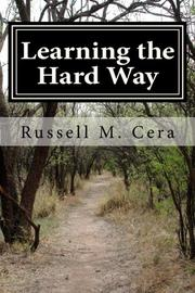 LEARNING THE HARD WAY by Russell M. Cera