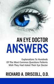 AN EYE DOCTOR ANSWERS by Richard A. Driscoll