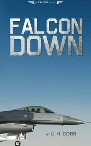 Falcon Down by C.H. Cobb