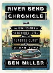 RIVER BEND CHRONICLE by Ben Miller