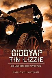GIDDYAP TIN LIZZIE by Harold Thorpe