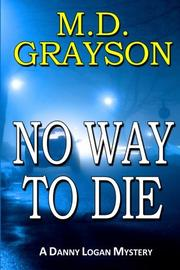 NO WAY TO DIE by M.D. Grayson