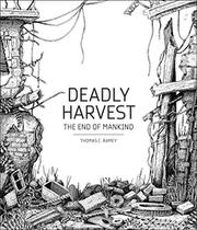 DEADLY HARVEST by Thomas C. Ramey