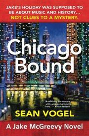 CHICAGO BOUND by Sean Vogel