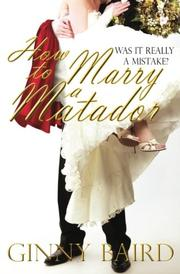 HOW TO MARRY A MATADOR by Ginny Baird