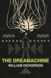 THE DREAMACHINE by William Dickerson