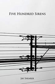 FIVE HUNDRED SIRENS by Jay Shearer