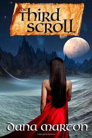 THE THIRD SCROLL by Dana Marton