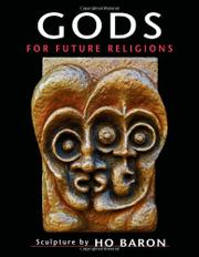 GODS FOR FUTURE RELIGIONS by Ho Baron
