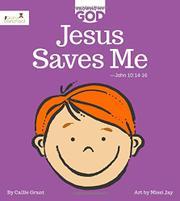 JESUS SAVES ME by Callie Grant