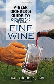 Cover art for A Beer Drinker's Guide To Knowing And Enjoying Fine Wine