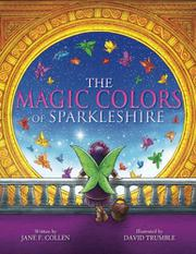 THE MAGIC COLORS OF SPARKLESHIRE by Jane F. Collen