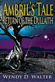 Ambril's Tale, The Return of the Dullaith by Wendy D. Walter