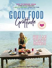 GOOD FOOD GRATITUDE by Hollan  Hawaii