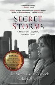 SECRET STORMS by Julie Mannix von Zerneck