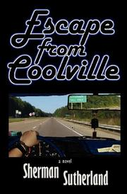 ESCAPE FROM COOLVILLE by Sherman Sutherland