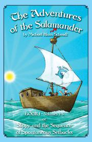 The Adventures of the Salamander - Book I - or - Slippy & the Sequence of Spontaneous Setbacks by Michael Klaus Schmidt