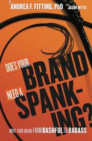 DOES YOUR BRAND NEED A SPANKING? by Andrea F. Fitting