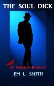 The Soul Dick: An American Romance by Em L. Smith