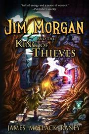 JIM MORGAN AND THE KING OF THIEVES by James Matlack  Raney