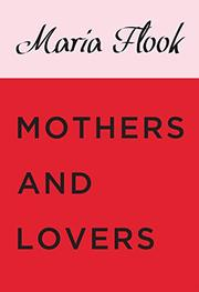 MOTHERS AND LOVERS by Maria Flook