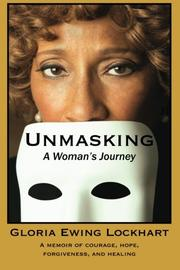Unmasking: A Woman's Journey by Gloria Ewing Lockhart