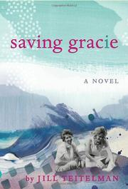 SAVING GRACIE by Jill  Teitelman