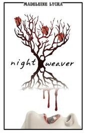 NIGHT WEAVER by Madeline Lycka