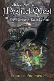 CHELZY STONE'S MYSTICAL QUEST IN THE LOST AND FOUND GAME by Lucille Procopio