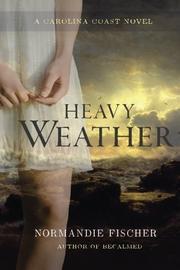 Heavy Weather by Normandie Fischer