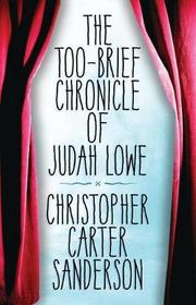 The Too-Brief Chronicle of Judah Lowe by Christopher Carter Sanderson