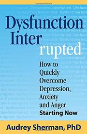 Dysfunction Interrupted by Audrey Sherman